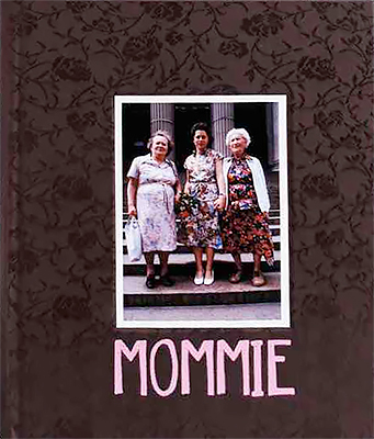 Mommie: Three Generations of Women