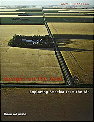 Designs on the Land: Exploring America from the Air