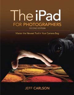 iPad for Photographers: Master the Newest Tool in your Camera Bag