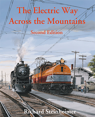 The Electric Way Across the Mountains: Stories of the Milwaukee Road Electrification